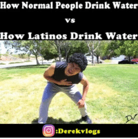 I seen many hispanic players drink beer instead of water at the soccer fields and they actually play good, until the beer runs out of their system 😁 Then they refill up and play good again 😂 Beer is Water for Latinos 🍺😊 💀Follow ➡ @Derekvlogs💀 👻Snapchat: Derekvlogs👻 👦Featuring: @buddy_banks 👦 🚨FULL VIDEO: LINKS IN BIO 🚨 Derekvlogs LatinoDad: How Normal People Drink Water  VS  How Latinos Drink Water  Derekvlogs  O I seen many hispanic players drink beer instead of water at the soccer fields and they actually play good, until the beer runs out of their system 😁 Then they refill up and play good again 😂 Beer is Water for Latinos 🍺😊 💀Follow ➡ @Derekvlogs💀 👻Snapchat: Derekvlogs👻 👦Featuring: @buddy_banks 👦 🚨FULL VIDEO: LINKS IN BIO 🚨 Derekvlogs LatinoDad