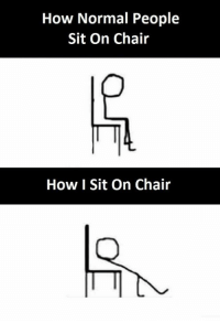 sitting on chair: How Normal People  Sit On Chair  ITT  How I Sit On Chair