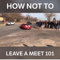 Memes, Boost, and 🤖: HOW NOT TO  LEAVE A MEET 101 Well that has not ended well... 📹:Jorge Chapa . . @carthrottlevideo carmemes jdm turbo boost tuner carswithoutlimits carsofinstagram instacars supercar carspotting supercarspotting stance stancenation stancedaily racecar blacklist cargram carthrottle drift