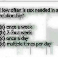 Memes, Sex, and In a Relationship: How often is sex needed in a  relationship?  (a) once a week  (b) 2-3x a week  ()  once a day  (d) multiple times per day 🤔