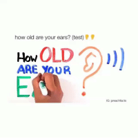 Test, Googleable Facts, and Teste: how old are your ears? (test)  OLD  How  ARE YOUR  IG: preachfacts How far could you hear ? Share 👇
