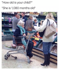 """I love (@theladbible) and all of their dope ass memes: """"How old is your child?""""  """"She is 1,080 months old""""  ntro I love (@theladbible) and all of their dope ass memes"""