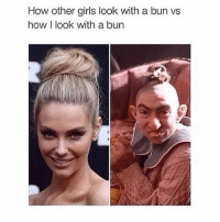 😂😂😂 I can't. I'm done. repost from @rubber_ducky_memes 👈🏼👈🏼 follow them !: How other girls look with a bun vs  how look with a bun 😂😂😂 I can't. I'm done. repost from @rubber_ducky_memes 👈🏼👈🏼 follow them !