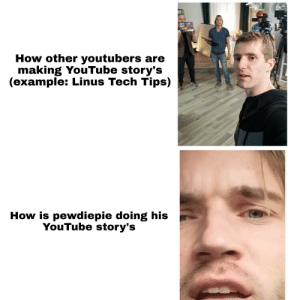 Love, Videos, and youtube.com: How other youtubers are  making YouTube story's  (example: Linus Tech Tips)  How is pewdiepie doing his  YouTube story's Ah we all love how pewdiepie is doing his vlog videos right?