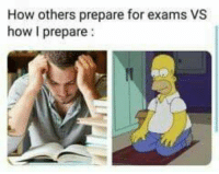 How, For, and  Others: How others prepare for exams VS  how I prepare: