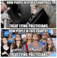 Facebook, Memes, and News: HOW PEOPLE IN OTHERCOUNTRIES  TREAT LYING POLITICIANS  HOW PEOPLE IN THIS COUNTRY..  witters@Jason BastlerTheFreeT hought Project.com  TREATLYING POLITICIANS Why have we turned politicians into idols and celebrities in this country? 💭🤔🤔🤔🤔💭 Join Us: @TheFreeThoughtProject 💭 TheFreeThoughtProject 💭 LIKE our Facebook page & Visit our website for more News and Information. Link in Bio... 💭 www.TheFreeThoughtProject.com