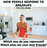 Advice, Best Friend, and Memes: HOW PEOPLE RESPOND TO  BREAKUPS  The Cry Baby  Instagram @Ta  Faye  Which one do you represent?  Which ones are your best friends?  Instagram  a TalkGay WithFaye QUESTION: Which one kind of Breakup Responder are you and which one is your best friend? TAG YOUR BEST FRIENDS relationship breakup comedy talkgaywithfaye love miley advice itsover relationships
