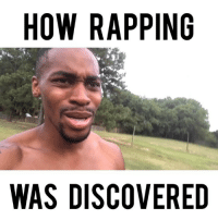Memes, 🤖, and How: HOW RAPPINC  WAS DISCOVERED Leroy was the first ever Rapper don't @ me 🙅🏾♂️Dayum 😂