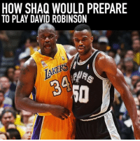 @shaq is too funny 😂: HOW SHAQ WOULD PREPARE  TO PLAY DAVID ROBINSON @shaq is too funny 😂
