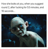Bitch, Fucking, and Dank Memes: How she looks at you, when you suggest  round 2, after fucking for 53 minutes, and  16 seconds.. Your Momma Raise A Punk Bitch Or What? 🤷🏽‍♂️ lmfao