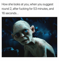 Fix Yo Face And Bend Over. 😏: How she looks at you, when you suggest  round 2, after fucking for 53 minutes, and  16 seconds.. Fix Yo Face And Bend Over. 😏
