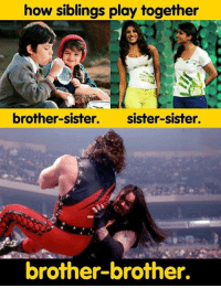 Memes, Sister, Sister, and 🤖: how siblings play together  brother-sister. sister-sister.  brother-brother.