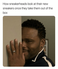 Be Like, Sneakers, and Deadass: How sneakerheads look at their new  sneakers once they take them out of the  box Be Like, Ima Kill Em With These Shitsss. 😅😅😅😅 DeadAss