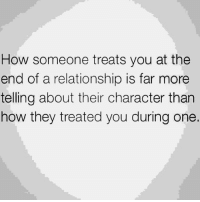 Memes, Relationships, and 🤖: How someone treats you at the  end of a relationship is far more  telling about their character than  how they treated you during one.