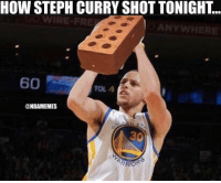 Steph was 0-11 from deep. ... steph stephen curry stephcurry stephencurry warriors brick nba meme memes funny basketball nbamemes: HOW STEPH CURRY SHOT TONIGHT  WIRE FRE  60  @NBAMEMES  ARROR Steph was 0-11 from deep. ... steph stephen curry stephcurry stephencurry warriors brick nba meme memes funny basketball nbamemes