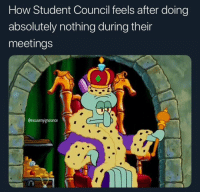 Student council 😂🤦‍♂️ https://t.co/WgNJ4a3E9A: How Student Council feels after doing  absolutely nothing during their  meetings  @excusemyignorance Student council 😂🤦‍♂️ https://t.co/WgNJ4a3E9A