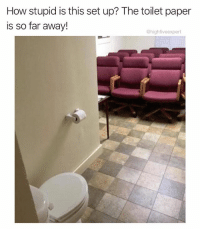 Dank, Memes, and Satan: How stupid is this set up? The toilet paper  is so far away!  @highfiveexpert @satan holds all his meetings in this conference room. Follow @satan for jaw dropping memes from the deepest depths of the dank.