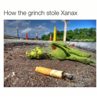 the grinch: How the grinch stole Xanax  CacabbageCatMemes