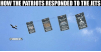 Be Like, Nfl, and Patriotic: HOW THE PATRIOTSRESPONDED TO THE JETS  NEW  2014  CHAMPIONS  2001  @NFL MEMEZ Patriots be like... Credit: Will Bales
