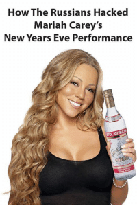 Mariah Carey, Memes, and Patriotic: How The Russians Hacked  Mariah Carey's  New Years Eve Performance  STOLICHNAYA I KNEW IT! Re-Post Patriots! :-D  Nation In Distress