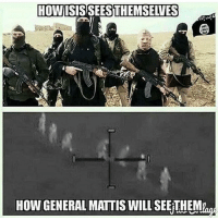 ISIS is over.: HOW  THEMSELVES  HOW GENERAL MATTIS WILL SEEKTHEM ISIS is over.