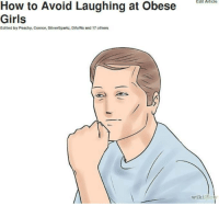 girls laughing: How to Avoid Laughing at Obese  Girls  Edited by Peachy, Connor, SilverSparkz, DifuWu and 17 others  Edit Article  wikil ho
