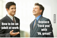 """adult: HOW to be an  adult at Work  Replace  E  """"Fuck you  with  """"Ok, great!"""""""