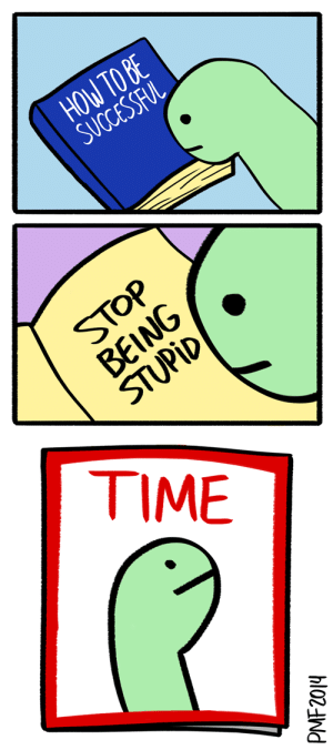 Target, Tumblr, and Blog: HOW TO BE  SUCCESSFUL  STOP  BEING  STUPID  TIME  hloNd  lo2tw death-by-lulz:Key to success.