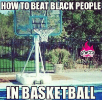 """<p><strong>So wrong but so&hellip;</strong></p><p><a href=""""http://www.ghettoredhot.com/how-to-beat-black-people-in-basketball/"""">http://www.ghettoredhot.com/how-to-beat-black-people-in-basketball/</a></p>: HOW TO BEAT BEACK PEOPLE  ghetto  redhot  IN BASKETBALL <p><strong>So wrong but so&hellip;</strong></p><p><a href=""""http://www.ghettoredhot.com/how-to-beat-black-people-in-basketball/"""">http://www.ghettoredhot.com/how-to-beat-black-people-in-basketball/</a></p>"""