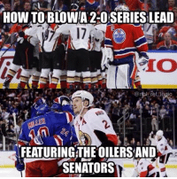 Fun fact: the home team has lost ALL the games in the EDM-ANH series and won in all the OTT-NYR series so far: HOW TO BLOWIA 2-OSERIESLEAD  FEATURING THE OILERSAND  SENATORS Fun fact: the home team has lost ALL the games in the EDM-ANH series and won in all the OTT-NYR series so far