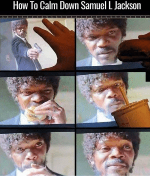 Samuel L. Jackson, How To, and How: How To Calm Down Samuel L Jackson Uuummmm, that is a tasty burger