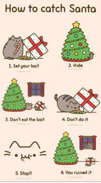How To Catch Santa: How to catch Santa  GACAD  2. Hide  1. Set your bait  000000000  3. Don't eat the bait  4. Don't do it  00000000  000000000  6. You ruined it  5. Stop!!