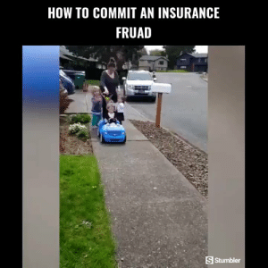 Funny, Memes, and Videos: HOW TO COMMIT AN INSURANCE  FRUAD  S Stumbler RT @StumblerFunny: For more funny videos follow @StumblerFunny or visit https://t.co/wXxwph26cH https://t.co/WsTbNmbBR4