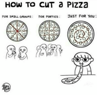 Memes, 🤖, and How: HOW TO CUT Pizza  FOR SMaLL GRoups FOR PORTIES  JUST FOR You I love pizza ❤ Who else?