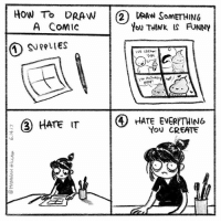 Funny, Memes, and How To: How To DRAW 2 DRAW SomETHING  YOU THINK is FUNNY  A COMIC  1 Suppl ES  ACE CREAM  Roop  HATE IT (4 HATE EVERYTHING  YOU CREATE listen guys, this is 80% of being an artist