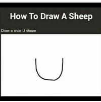 Dank, Dope, and Funny: How To Draw A Sheep  Draw a wide U shape Seems legit clean memes cleanmemes funny funnymemes humour cleanhumour funnyhumour cleanbreadmemes bread yahhh ugh yay lol cool omg dope dank hashtag