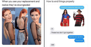 Memes, Wtf, and Good: How to end things properly  When you see your replacement and  realize they've downgraded  Couples costume idea for us!  cite  Sa  atuting  ??  Those two don't go together  Neither do we Eric  Good bye  Wtf  OMasiPopa  avegelebs eo 17 Amusing Breakup Memes Thatll Help You Wallow In Your Salt Mine