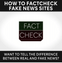 Want to help us stop fake news from spreading?   Here's three simple ways (via FactCheck).: HOW TO FACT CHECK  FAKE NEWS SITES  FACT  CHECK  WANT TO TELL THE DIFFERENCE  BETWEEN REAL AND FAKE NEWS? Want to help us stop fake news from spreading?   Here's three simple ways (via FactCheck).