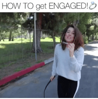 Friends, Memes, and How To: HOW TO get ENGAGED! TAG 3 of your craziest friends! 😂 @manonmathews @ughitsjoe