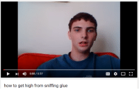 Youtube Snapshots, How to Get High, and Glue: how to get high from sniffing glue