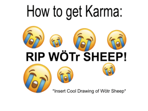 Cool, How To, and Karma: How to get Karma:  RIP WÖTr SHEEP!  Insert Cool Drawing of Wötr Sheep* It's getting old...