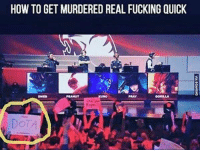Fucking, League of Legends, and Fuck: HOW TO GET MURDERED REAL FUCKING QUICK That man was never to be seen again..