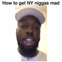 Pause!!!!: How to get NY niggas mad Pause!!!!