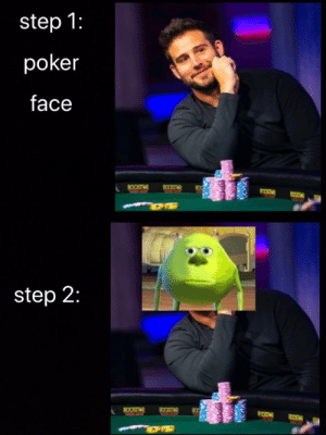 How to get rid of a poker face:: How to get rid of a poker face:
