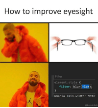 How to improve eyesight: How to improve eyesight  Filter  element.style f  filter: blur(-1px);  amedia (min-wi dth. 991rn  @Fusseldieb How to improve eyesight