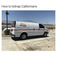 In-N-Out Burger, Memes, and Animal: How to kidnap Californians  IN N OUT  BURGER Anyone would go in that van if they have animal style fries