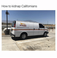 Funny, In-N-Out Burger, and New York: How to kidnap Californians  IN-N OUT  BURGER I would walk right past this van. 1. I'm from New York 2. In n Out is overrated 3. People will unfollow me because I don't like the same hamburgers as them 4. Bye (@davie_dave)