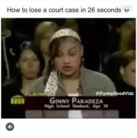 Ginny: How to lose a court case in 26 seconds  @FunnyHoodVidz  GINNY PARADEZA