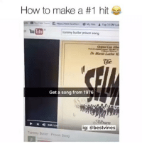 Memes, Prison, and Best: How to make a #1 hit  O My Fas  Top SEDM Lab  You ube  tommy butler prison song  Dr Maren  Get a song from 1976  ig: a  best vines  Tommy Butler Prnson Song ⠀ 🌱About To Try This! 😂 ✅By @billehmichael