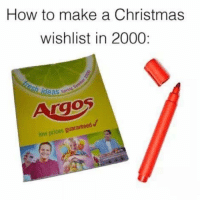 Christmas, Memes, and How To: How to make a Christmas  wishlist in 2000:  deas spm  rgos  low prices guaranteed Brings back so many memories 😂